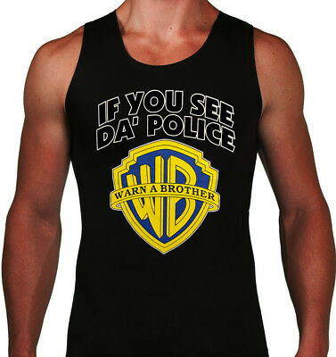 🔥 If You See Da Police Warn A Brother Unisex Tank Top WB Inspired Funny The 420 • 13.55£