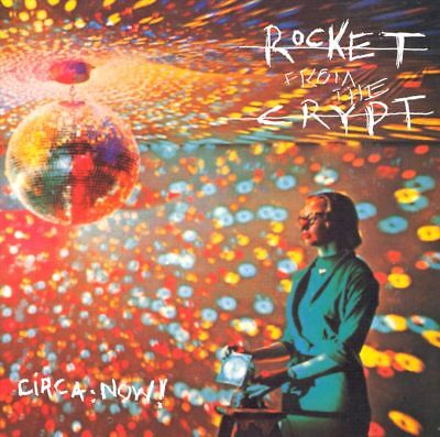 Rocket From The Crypt - Circa: Now! • 8.79£