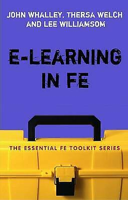E-Learning In FE (Essential Fe Toolkit), Williamson, Lee, Welch, Theresa, Whalle • 9.55£