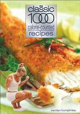 The Classic 1000 Calorie-counted Recipes - Good Book Carolyn Humphries • 4.69£