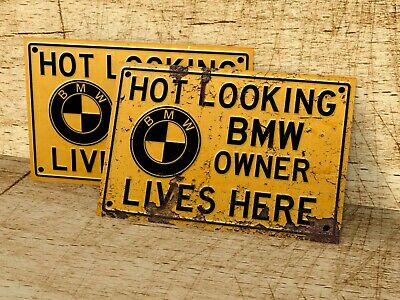 Hot Looking BMW Owner Lives Here sign for garage home man cave
