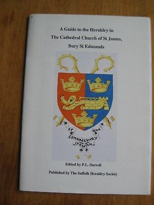 Bury St Edmunds Cathedral, Guide To The Heraldry (Suffolk Heraldry Society 2006) • 4.99£