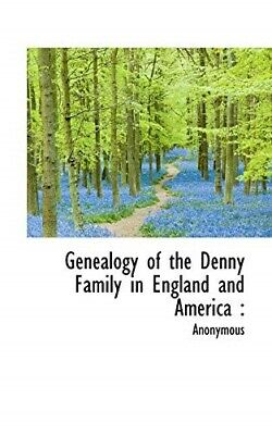 Genealogy Of The Denny Family In England And America - New Book Anonymous • 15.59£