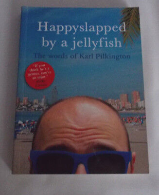 £3.90 • Buy Happyslapped By A Jellyfish: The Words Of Karl Pilkington RRP £7.99