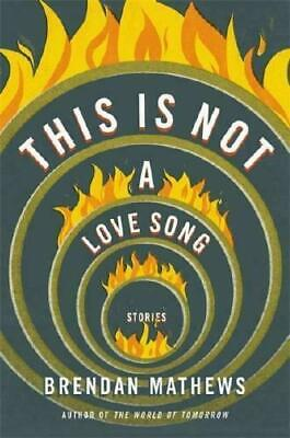 £9.99 • Buy This Is Not A Love Song By Brendan Mathews (author) #6232
