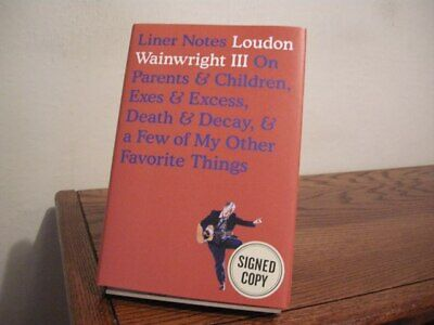 £33.77 • Buy Liner Notes Loudon Wainwright III Signed First Edition 2017 Music Singer Memoir