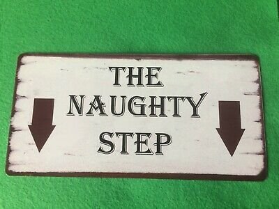 £5.69 • Buy The Naughty Step Sign Shabby Chic Style Plaque Indoor Or Outdoor