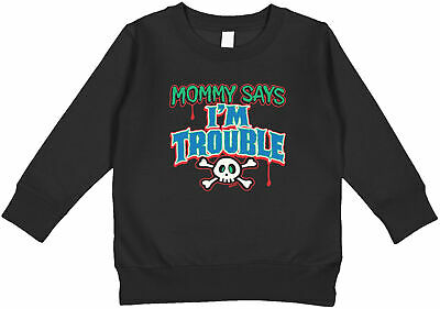$18.95 • Buy Mommy Says I'm Trouble Funny Expressions Little Trouble Maker Toddler Sweatshirt
