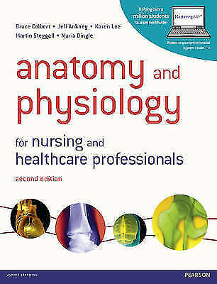 Anatomy And Physiology For Nursing And Healthcare Professionals With MasteringA& • 93£