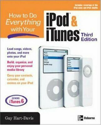 AU19.91 • Buy How To Do Everything With Your IPod & ITunes, Third Edition By Guy Hart-Davis