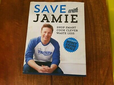 AU22.50 • Buy Save With Jamie: Shop Smart, Cook Clever, Waste Less By Jamie Oliver