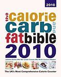£10.44 • Buy The Calorie, Carb And Fat Bible 2010: The UK's Most Comprehensive Calorie Counte