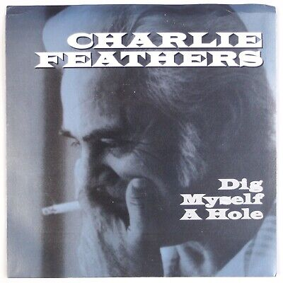£5.85 • Buy CHARLIE FEATHERS: Dig Myself A Hole Norton Rockabilly 45 PS NM-