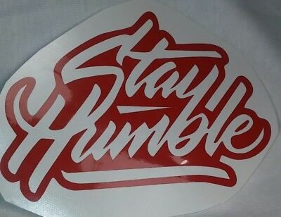 $2.39 • Buy  Stay Humble  Sticker Racing Slammed Jdm Drift Stance Wrx Decal Car Trucks