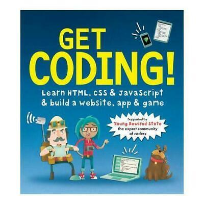 Get Coding!: Learn HTML, CSS & JavaScript & Build A Website, App & Game #9030 • 6.99£