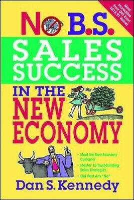 No B.S. Sales Success In The New Economy - Very Good Book Kennedy, Dan S • 7.51£