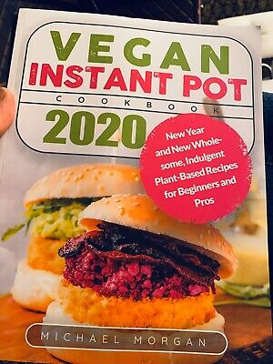 $15.88 • Buy Vegan Instant Pot Cookbook 2020: New Year And New Wholesome, Indulgent