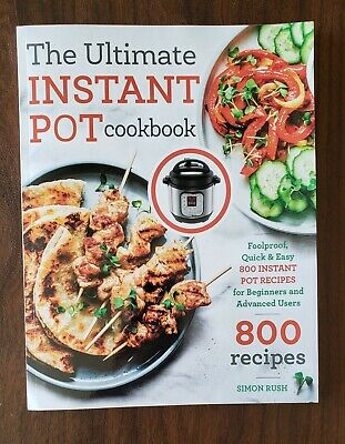 $12.39 • Buy The Ultimate Instant Pot Cookbook Foolproof Quick Easy 800 Recipes Paperback