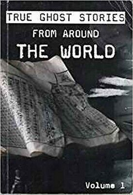 TRUE GHOST STORIES FROM AROUND THE WORLD - VOLUME 1, N A, New Book • 6.39£