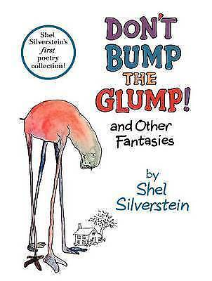 Don't Bump The Glump!: And Other Fantasies By Shel Silverstein. #27658 • 12.90£