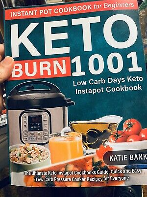 $15 • Buy Keto Instant Pot Cookbook For Beginners 1001 Burn Low Carb Days Keto Instapot...