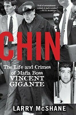 Chin: The Life And Crimes Of Mafia Boss Vincent Gigante - Very Good Book McShane • 13.30£