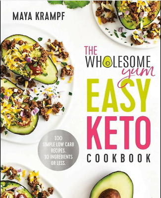 $3.12 • Buy The Wholesome Yum Easy Keto Cookbook: 100   Simple Low Carb Recipes , 2019 (PD.F