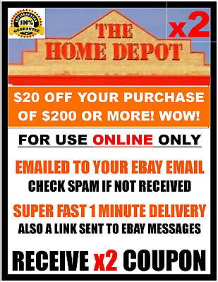 $2.89 • Buy Home Depot $20 Off $200 - ONLINE ONLY - X2Coupon FAST 1 Minute-E-Delivery. $,,