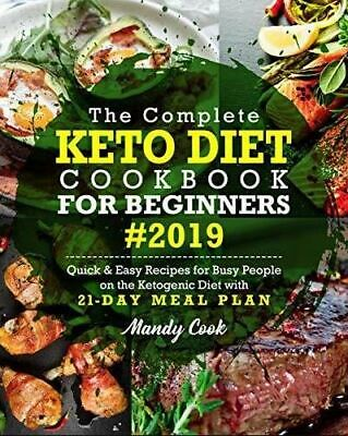 $4.99 • Buy The Complete Keto Diet Cookbook For Beginners 2019 Quick & Easy Recipes For Busy