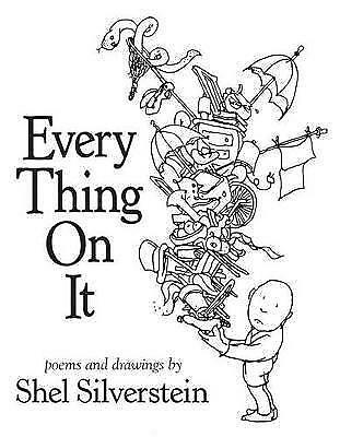 Every Thing On It By Shel Silverstein  #39676 • 11.99£