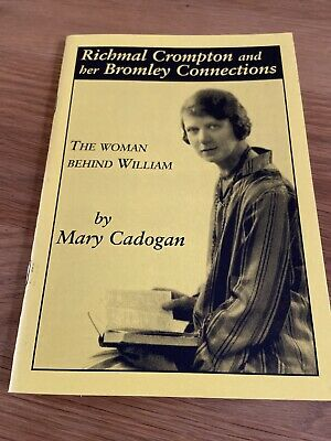 Richmal Crompton - And Her Bromley Connections - Mary Cadogan • 10.99£