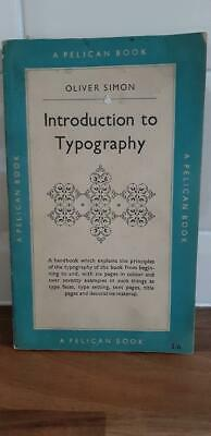 Oliver Simon Introduction To Typography 1954, Vintage And Rare,  • 6.99£