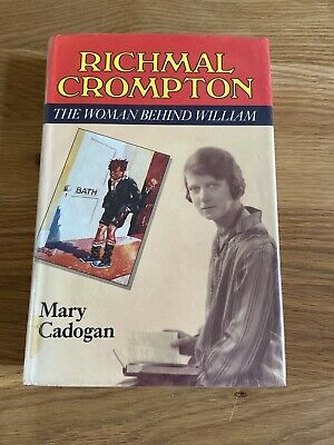 Richmal Crompton : The Woman Behind Just William By Mary Cadogan  - Hardback • 25.99£