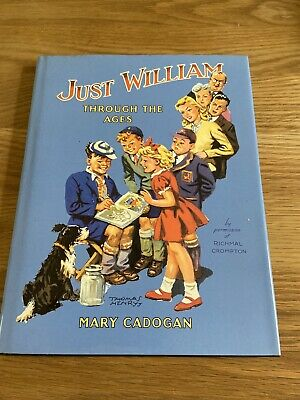 JUST WILLIAM THROUGH THE AGES Mary Cadogan HARDBACK 1994 1st Ed RICHMAL CROMPTON • 5.49£
