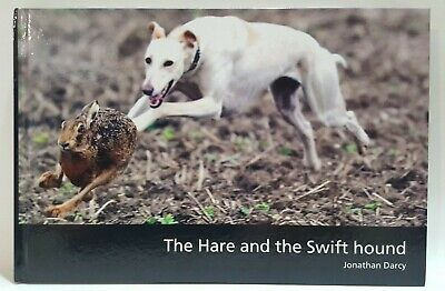 SIGNED The Hare And The Swift Hound Jonathan Darcy Coursing Lurchers Dogs Book • 150£