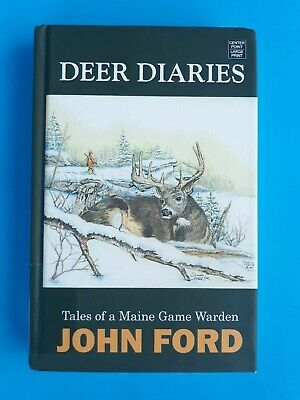 $14.99 • Buy LARGE PRINT DEER DIARIES Tales Of A Maine Game Warden By John Ford, Nonfiction