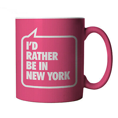 I'd Rather Be In New York, Pink Mug - Funny Gift Mum Wife Birthday Christmas • 11.99£
