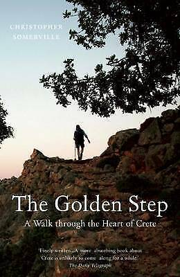The Golden Step: A Walk Through The Heart Of Crete By Christopher Somerville... • 7.98£