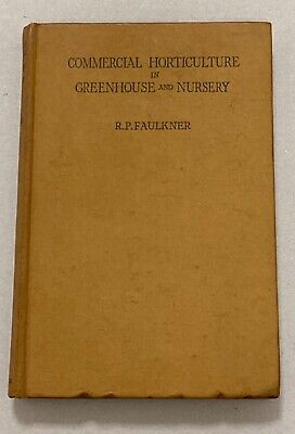 Commercial Horticulture In Greenhouse & Nursery By F R P Faulkner 1947 Good+ • 8.70£