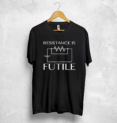 £8.99 • Buy Resistance Is Futile T Shirt Star Trek Borg Electrician Engineer Science Physics