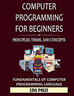 £7.20 • Buy Computer Programming For Beginners: Principles, Terms, And Concepts: Of Computer