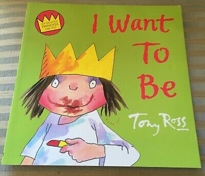 The Little Princess I Want To Be By Tony Ross (Paperback) • 1£