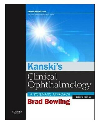Kanski's Clinical Ophthalmology: A Systematic Approach By Brad Bowling • 105£