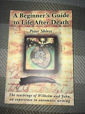The Beginner's Guide To Life After Death: An Experience In Automatic Writing By • 3.50£