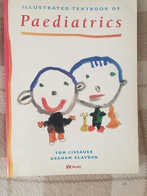 Illustrated Textbook Of Paediatrics By Tom Lissauer And Graham Clayden, 1997 • 2£