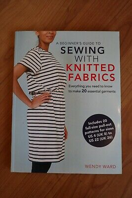 A Beginner's Guide To Sewing With Knitted Fabrics By Wendy Ward + Patterns  • 5.50£