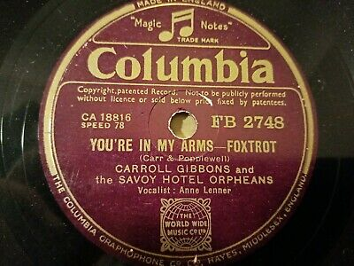 Carroll Gibbons & The Savoy Hotel Orpheans - You're In My Arms / Rose O' Day... • 5£