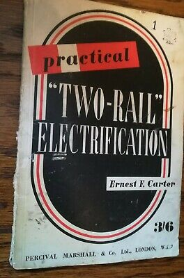 E. F. Carter, Model Railway Book, Practical  Two Rail  Electrification.. • 4.50£