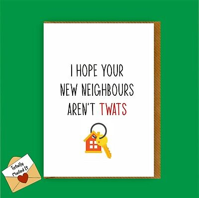 Funny New Home Card Rude Humour Friend Moving House Brother Sister Daughter 22 • 2.99£