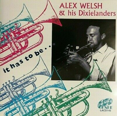 £12.50 • Buy Alex Welsh & His Dixielanders - It Has To Be ... Lake Records 2000 NEW *RARE*